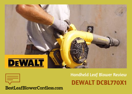 Dewalt dcbl770x1 Handheld Leaf Blower Reviews