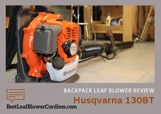 Husqvarna-130bt-leaf-blower Review