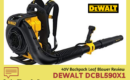 DEWALT DCBL590X1 Leaf Blower Review