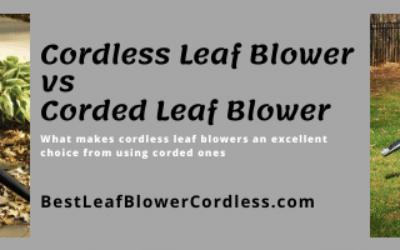 Cordless Leaf Blower vs Corded Leaf Blower